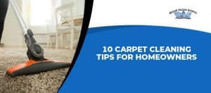 10 Carpet Cleaning Tips For Homeowners